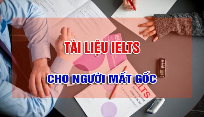 tai lieu hoc ielts cho nguoi mat goc 1 - Tài Liệu Học IELTS Cho Người Mất Gốc - Học IELTS - Luyện thi IELTS ở tại Đà Nẵng - Anh Ngữ UEC