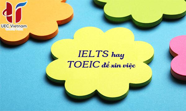 hoc-ielts-hay-toeic-di-xin-viec