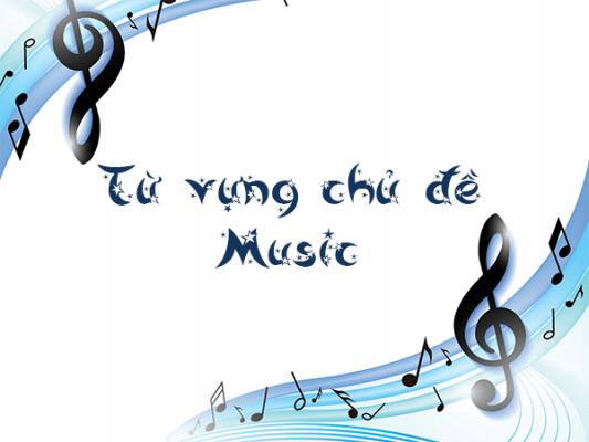 tu vung chu de music 533x400 - Từ vựng chủ đề Music