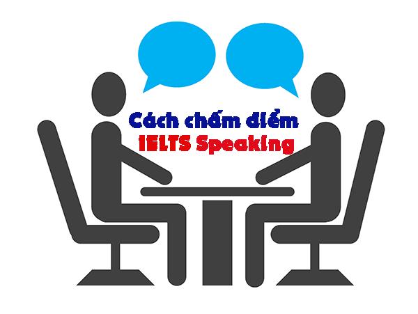 cach cham diem ielts speaking - Cách chấm điểm IELTS Speaking