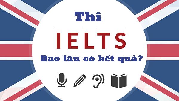 thi ielts bao lau co ket qua - Thi IELTS bao lâu có kết quả? - Học IELTS - Luyện thi IELTS ở tại Đà Nẵng - Anh Ngữ UEC