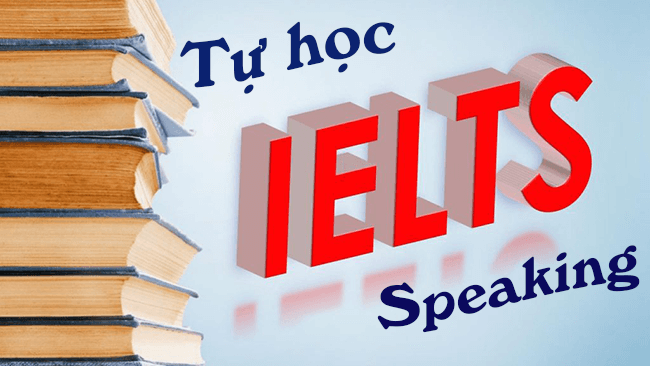 tu hoc ielts speaking - Tự học IELTS Speaking