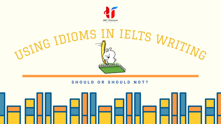 dung-idioms-trong-ielts-writing