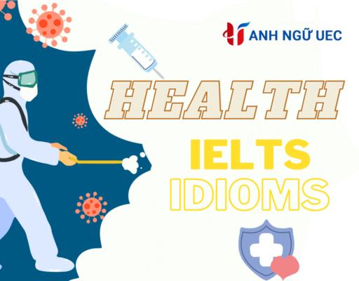 ielts-speaking-idioms-chu-de-health