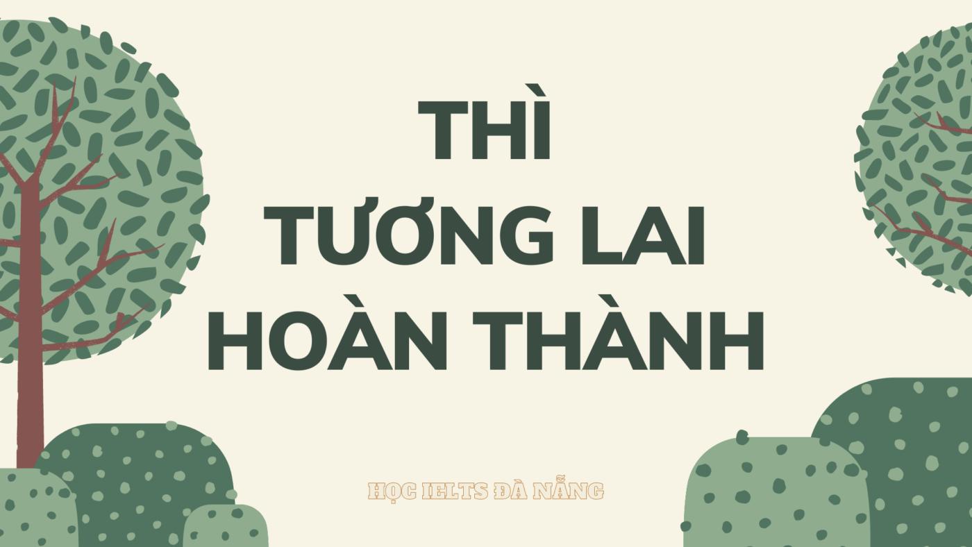 tong-hop-thi-tuong-lai-hoan-thanh-future-perfect-tense