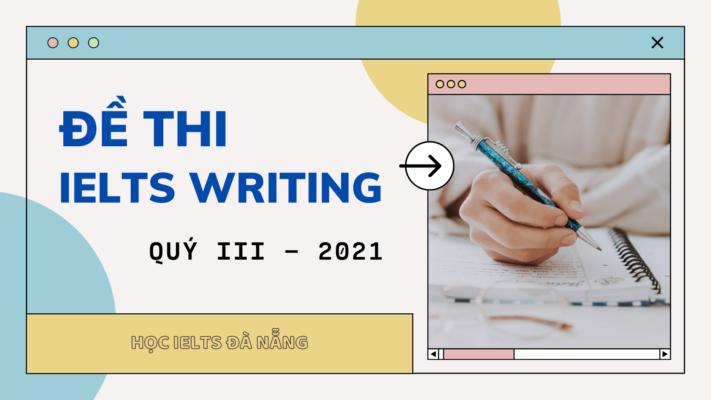 de-thi-ielts-writing-quy-iii-2021